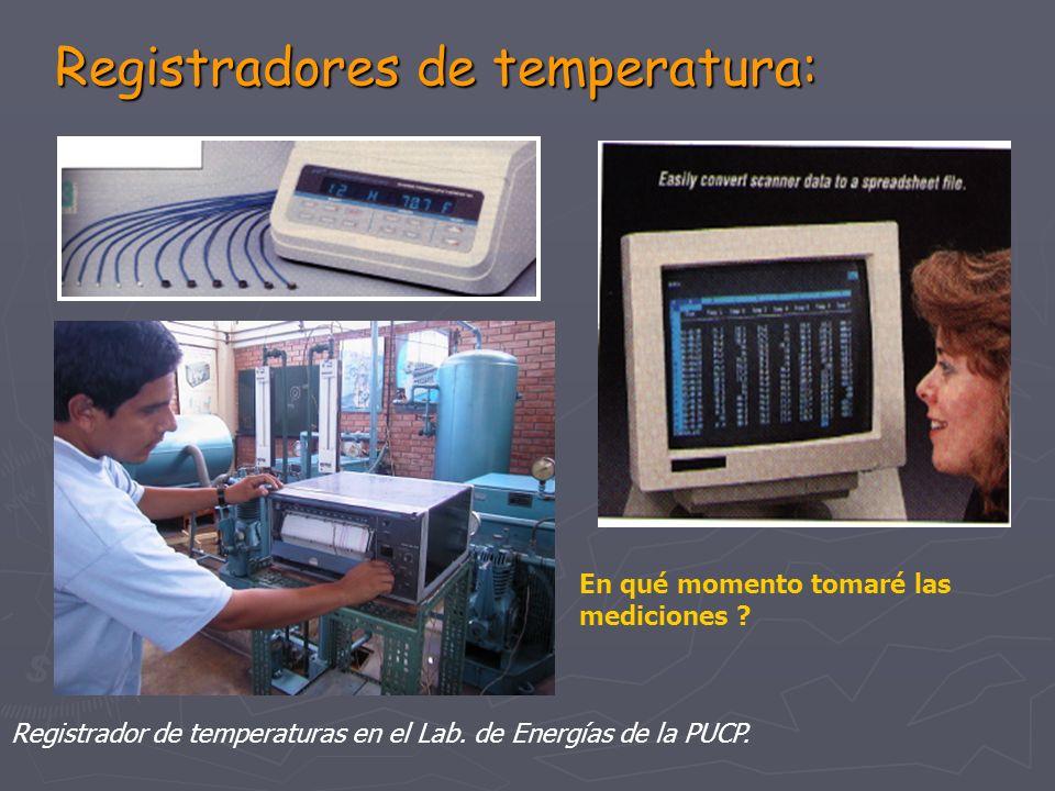 Registradores de temperatura: Registrador de temperaturas en el Lab. de Energías de la PUCP. En qué momento tomaré las mediciones ?