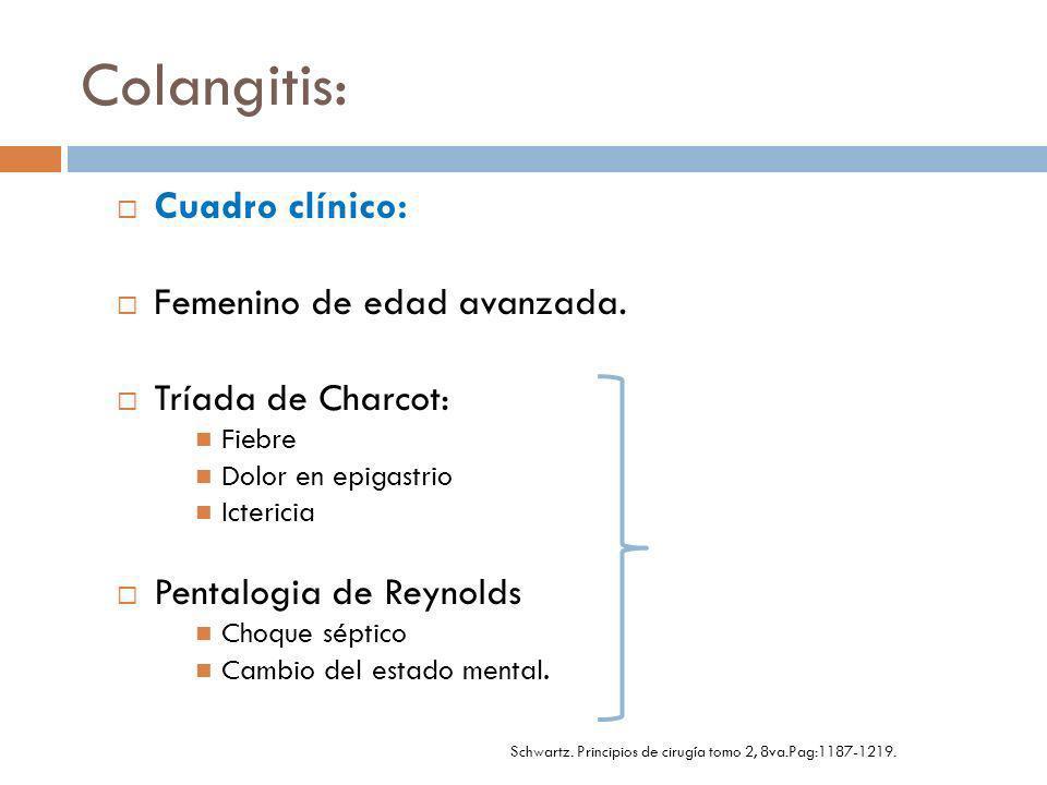 Colangitis: Diagnostico: BH, QS, FA, PFH.
