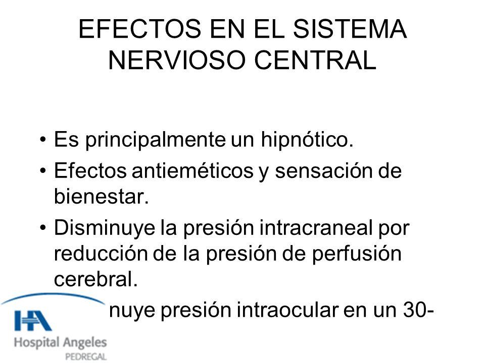 EFECTOS EN EL SISTEMA NERVIOSO CENTRAL Es principalmente un hipnótico.