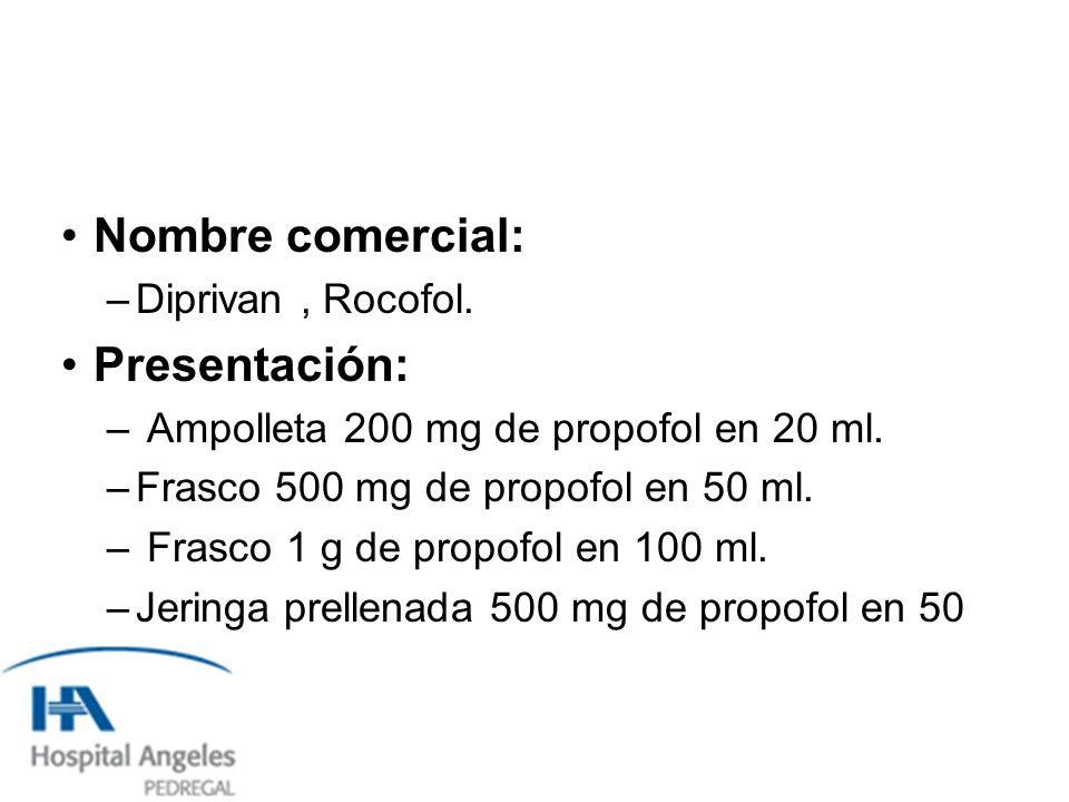 Nombre comercial: –Diprivan, Rocofol.Presentación: – Ampolleta 200 mg de propofol en 20 ml.