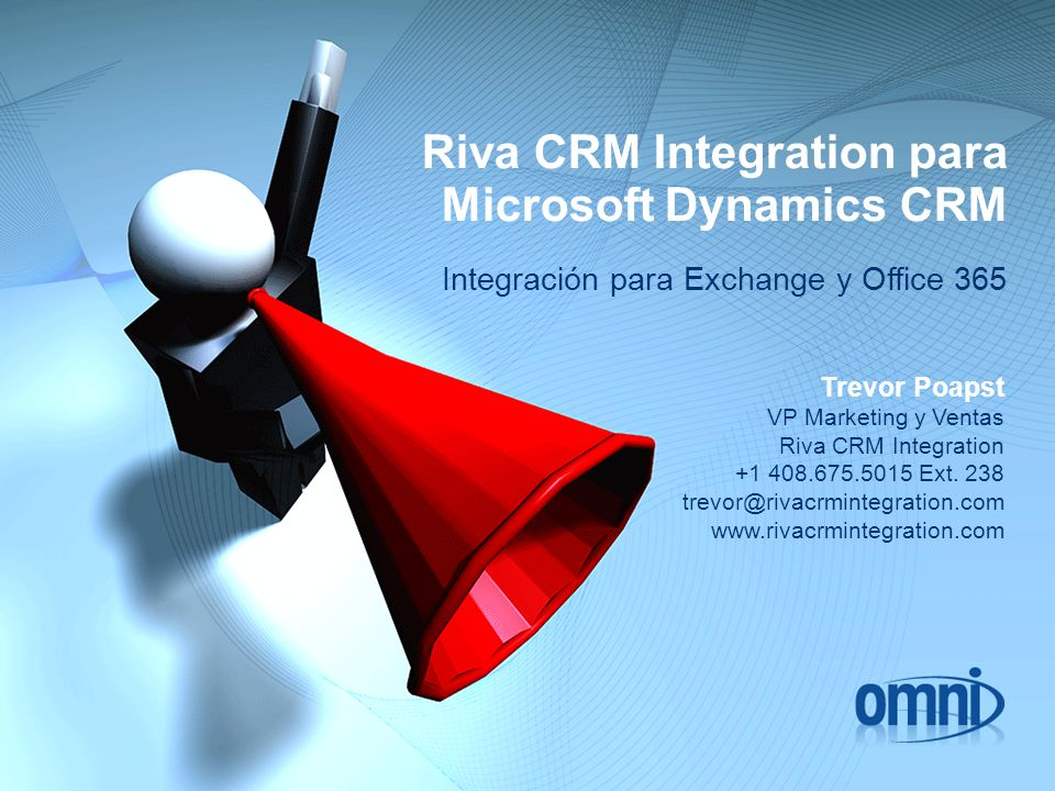 Riva CRM Integration para Microsoft Dynamics CRM Integración para Exchange y Office 365 Trevor Poapst VP Marketing y Ventas Riva CRM Integration +1 40