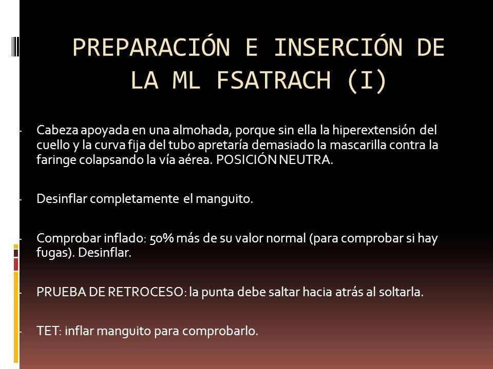 PREPARACIÓN E INSERCIÓN DE LA ML FSATRACH (I) - Cabeza apoyada en una almohada, porque sin ella la hiperextensión del cuello y la curva fija del tubo