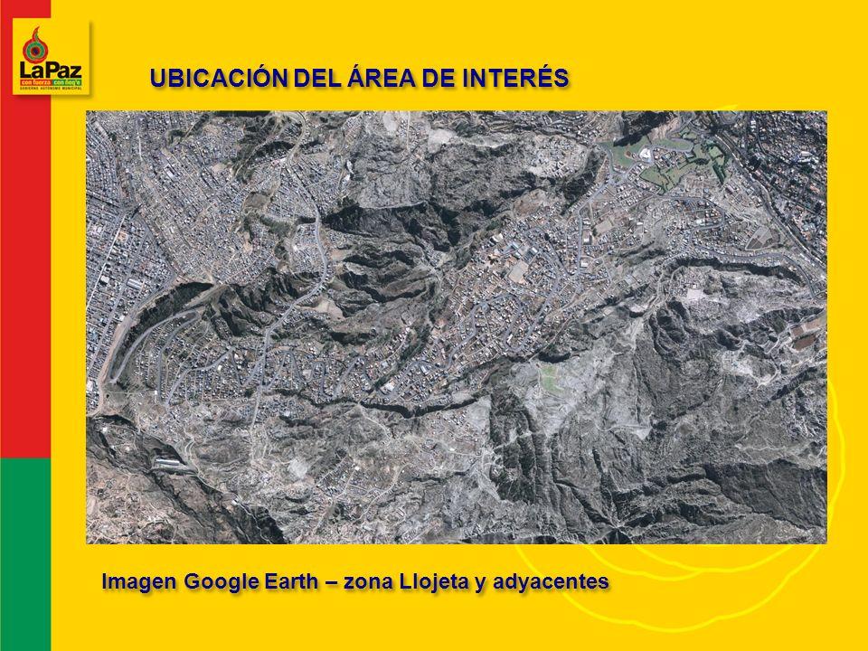 UBICACIÓN DEL ÁREA DE INTERÉS Imagen Google Earth – zona Llojeta y adyacentes