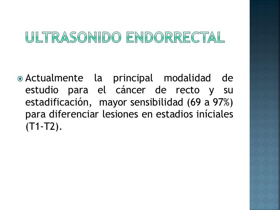 Actualmente la principal modalidad de estudio para el cáncer de recto y su estadificación, mayor sensibilidad (69 a 97%) para diferenciar lesiones en