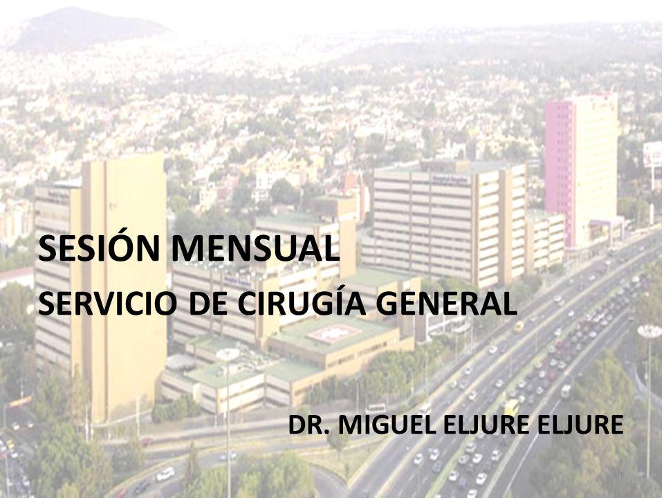 1 SESIÓN MENSUAL SERVICIO DE CIRUGÍA GENERAL DR. MIGUEL ELJURE ELJURE