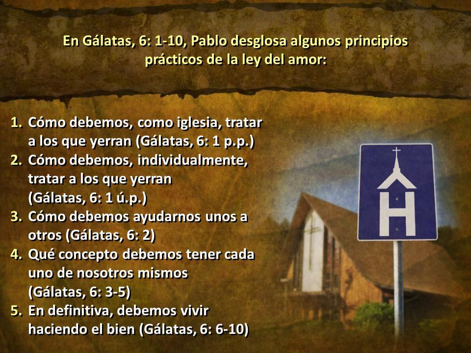 1.Cómo debemos, como iglesia, tratar a los que yerran (Gálatas, 6: 1 p.p.) 2.Cómo debemos, individualmente, tratar a los que yerran (Gálatas, 6: 1 ú.p