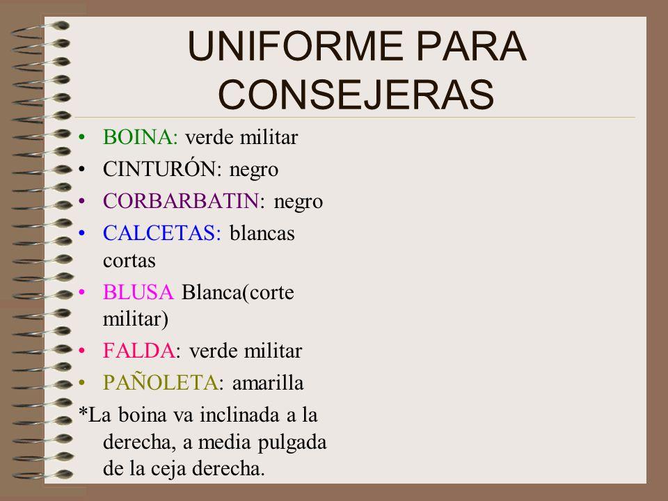 UNIFORME PARA CONSEJEROS BOINA: verde militar CINTURÓN: negro CORBARBATA: negra CALCETINES: negros CAMISA Blanca(corte militar) PANTALÓN: verde milita