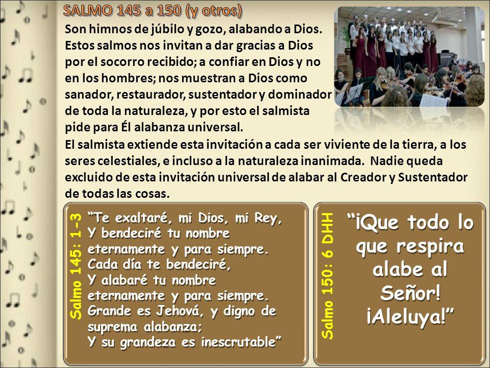 Son himnos de júbilo y gozo, alabando a Dios. Estos salmos nos invitan a dar gracias a Dios por el socorro recibido; a confiar en Dios y no en los hom