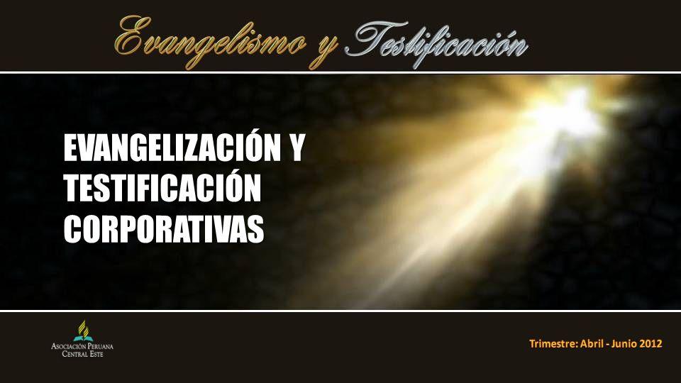 EVANGELIZACIÓN Y TESTIFICACIÓN CORPORATIVAS