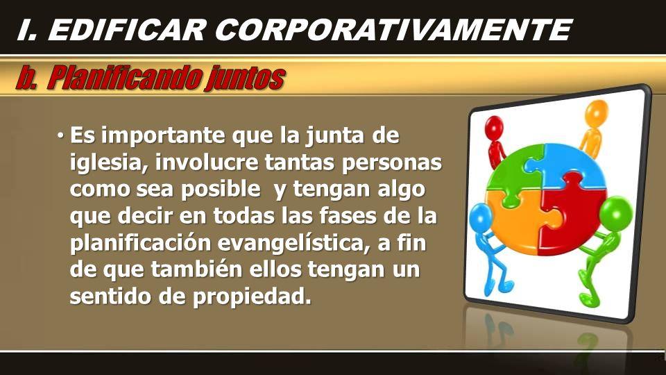 Es importante que la junta de iglesia, involucre tantas personas como sea posible y tengan algo que decir en todas las fases de la planificación evang