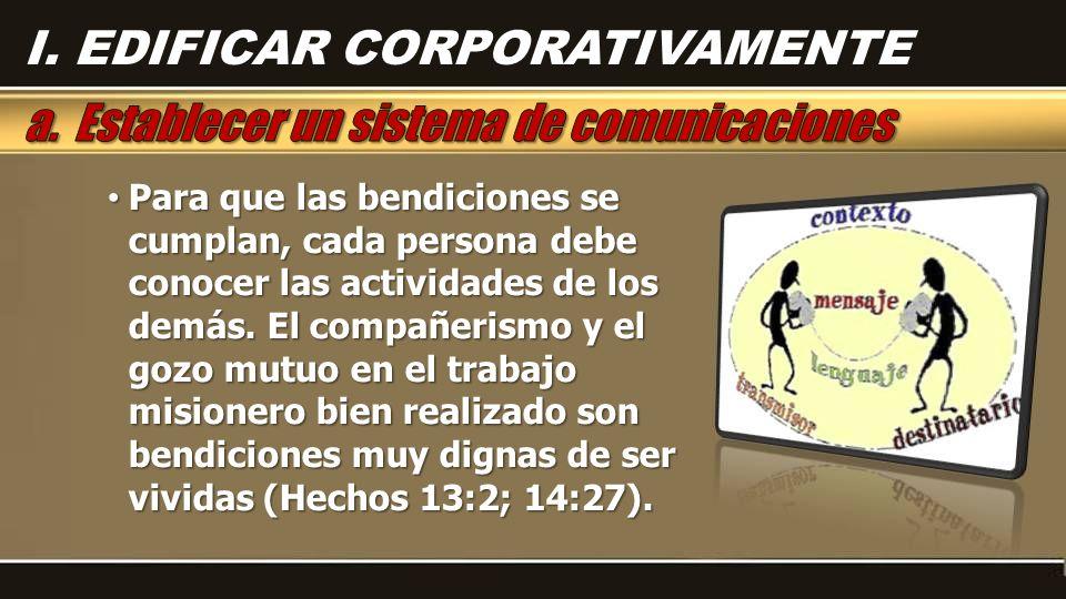 Para que las bendiciones se cumplan, cada persona debe conocer las actividades de los demás. El compañerismo y el gozo mutuo en el trabajo misionero b