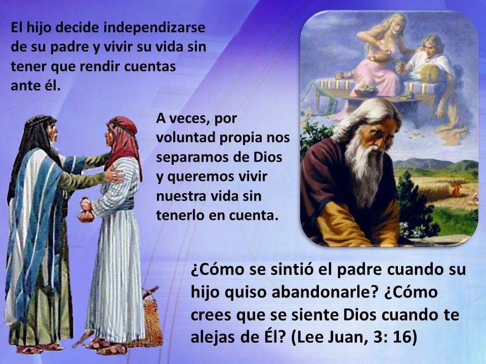 Jesús presentó la parábola del hijo pródigo con el fin de exponer acertadamente el cuidado tierno, amante y misericordioso ejercido por su Padre.