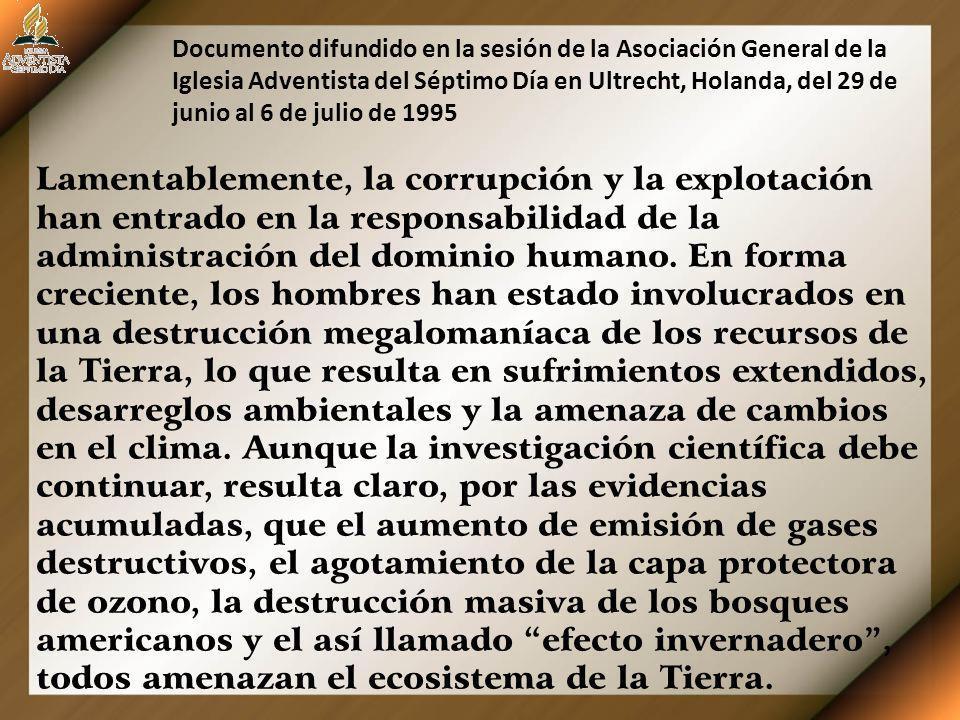 Lamentablemente, la corrupción y la explotación han entrado en la responsabilidad de la administración del dominio humano. En forma creciente, los hom