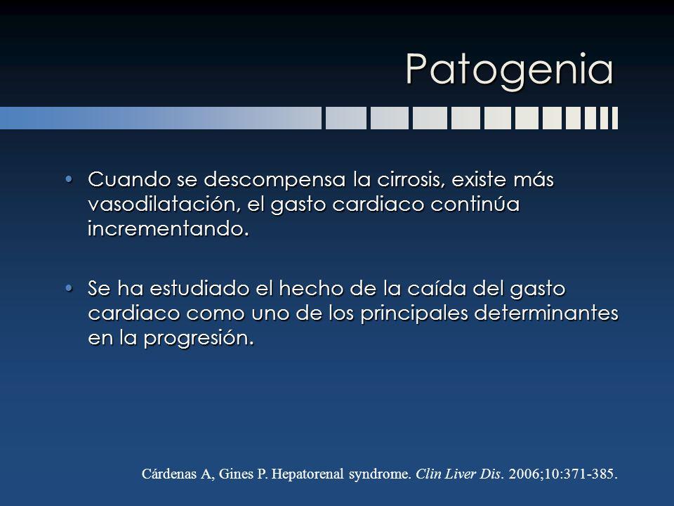Patogenia Cuando se descompensa la cirrosis, existe más vasodilatación, el gasto cardiaco continúa incrementando.Cuando se descompensa la cirrosis, ex