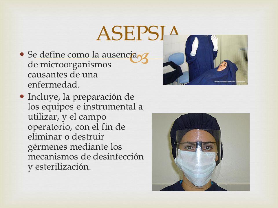 Durante el tratamiento del paciente debe evitarse el contacto con objetos diferentes al instrumental.