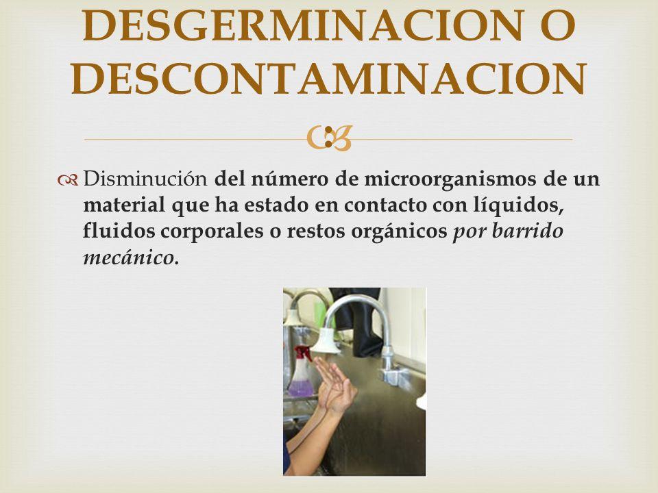 Disminución del número de microorganismos de un material que ha estado en contacto con líquidos, fluidos corporales o restos orgánicos por barrido mec