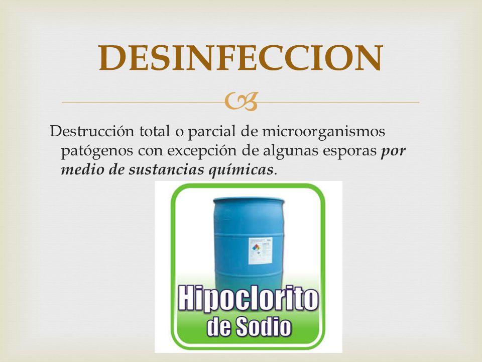 Destrucción total o parcial de microorganismos patógenos con excepción de algunas esporas por medio de sustancias químicas. DESINFECCION