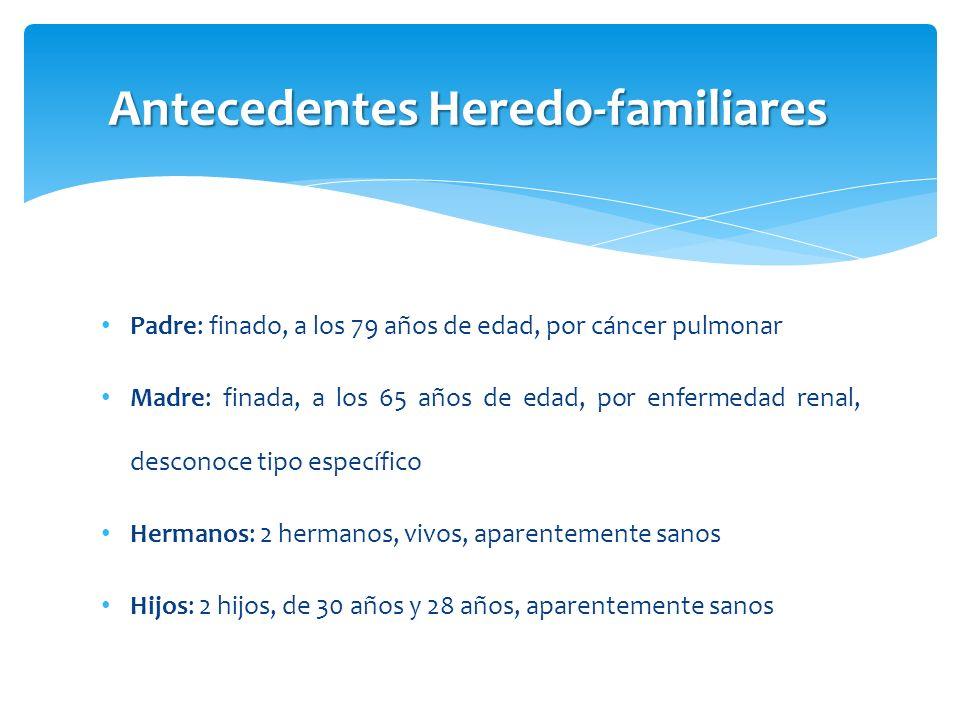 Padre: finado, a los 79 años de edad, por cáncer pulmonar Madre: finada, a los 65 años de edad, por enfermedad renal, desconoce tipo específico Herman