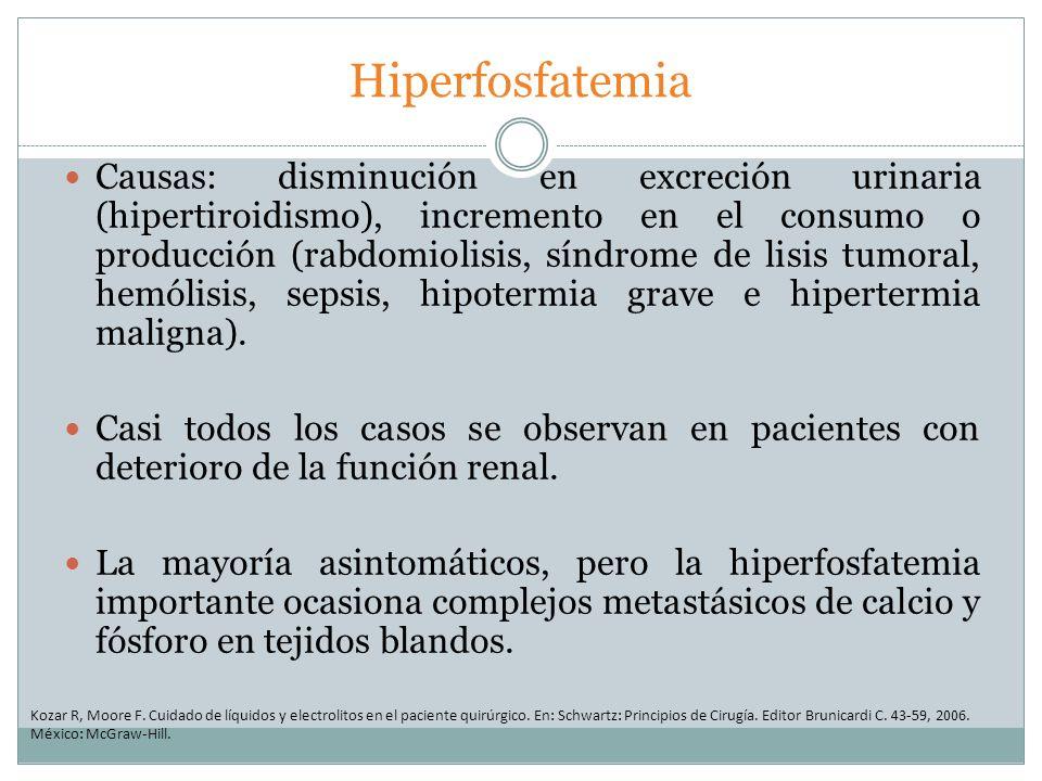 Hiperfosfatemia Causas: disminución en excreción urinaria (hipertiroidismo), incremento en el consumo o producción (rabdomiolisis, síndrome de lisis t