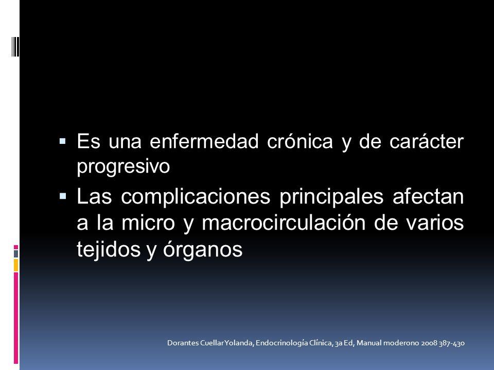 Es una enfermedad crónica y de carácter progresivo Las complicaciones principales afectan a la micro y macrocirculación de varios tejidos y órganos Do