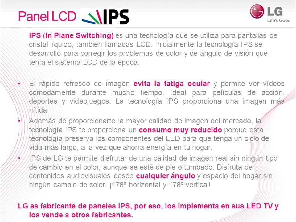Panel LCD IPS (In Plane Switching) es una tecnología que se utiliza para pantallas de cristal líquido, también llamadas LCD. Inicialmente la tecnologí