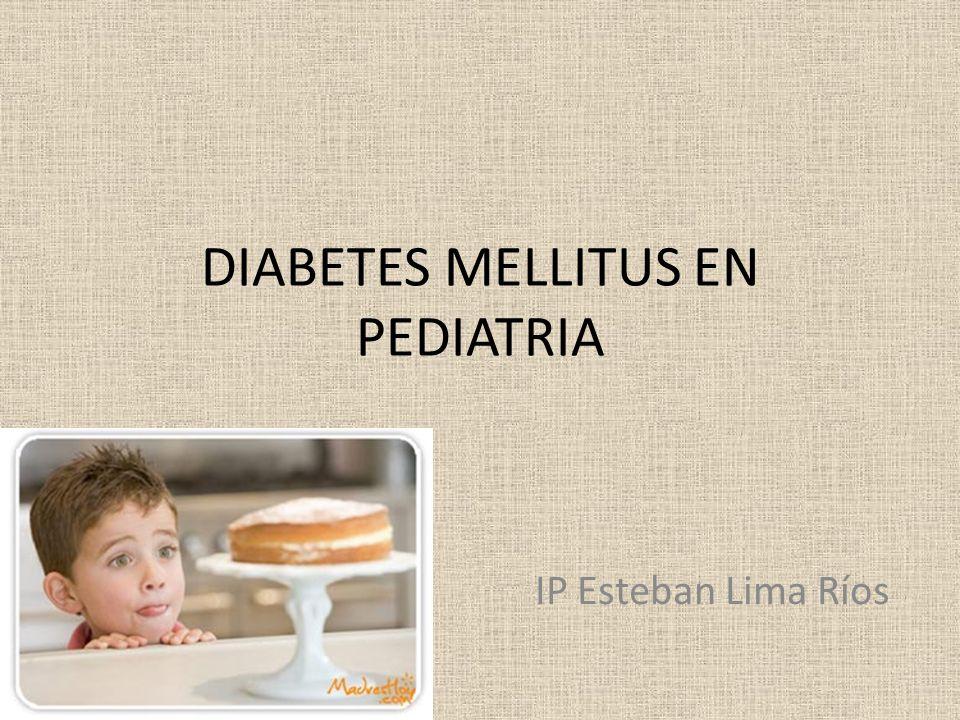 DIABETES MELLITUS EN PEDIATRIA IP Esteban Lima Ríos