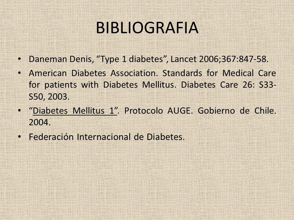 BIBLIOGRAFIA Daneman Denis, Type 1 diabetes, Lancet 2006;367:847-58. American Diabetes Association. Standards for Medical Care for patients with Diabe