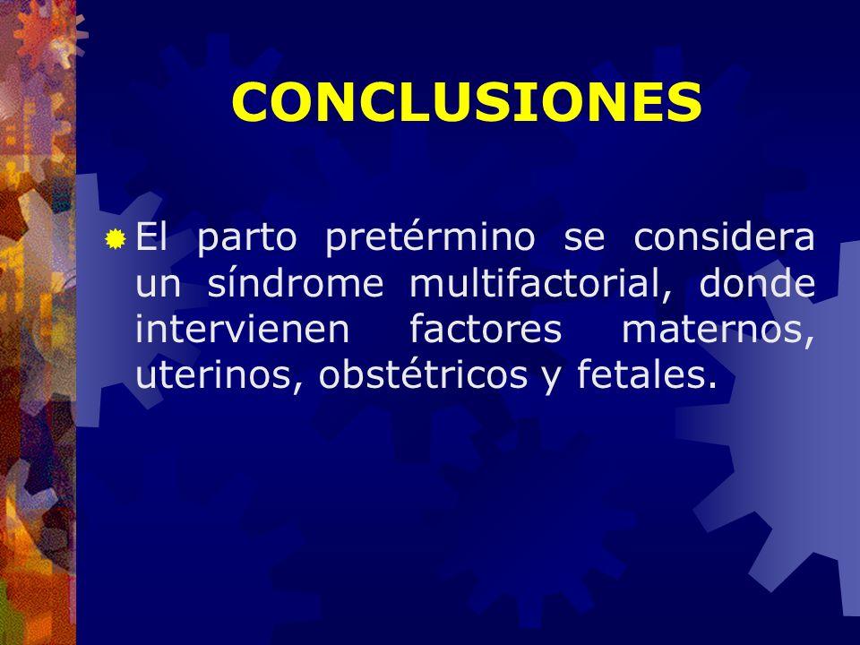 El parto pretérmino se considera un síndrome multifactorial, donde intervienen factores maternos, uterinos, obstétricos y fetales. CONCLUSIONES