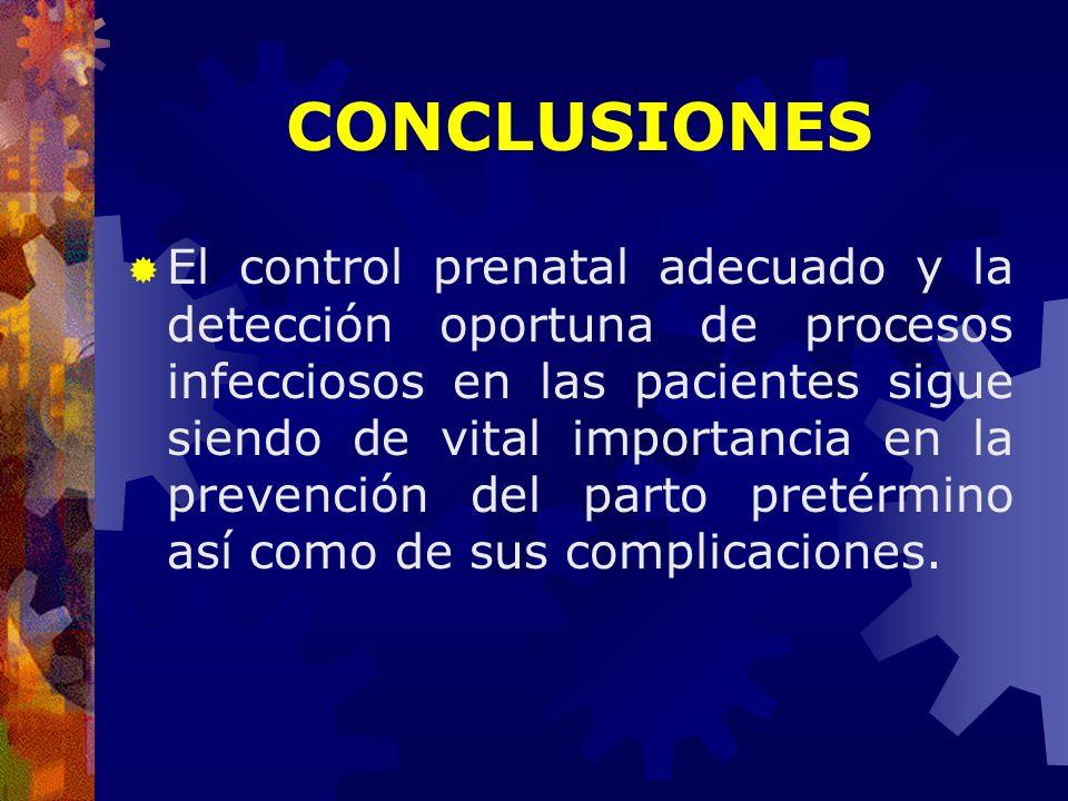 El control prenatal adecuado y la detección oportuna de procesos infecciosos en las pacientes sigue siendo de vital importancia en la prevención del p