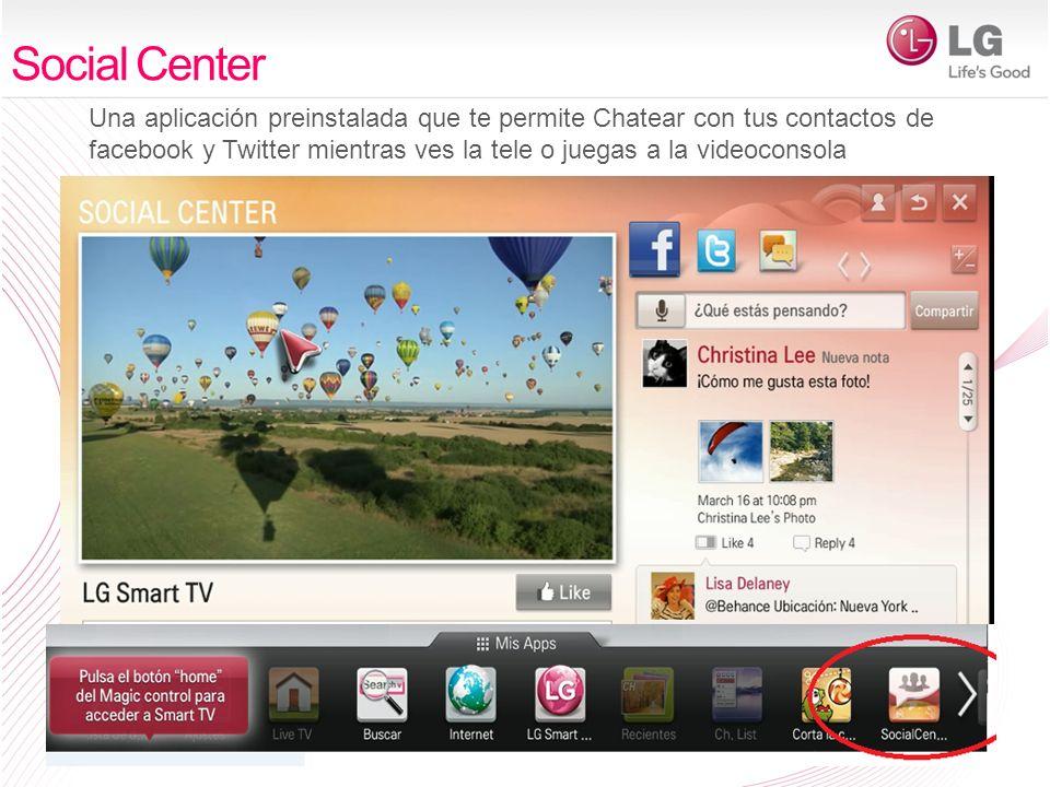 Una aplicación preinstalada que te permite Chatear con tus contactos de facebook y Twitter mientras ves la tele o juegas a la videoconsola Social Center
