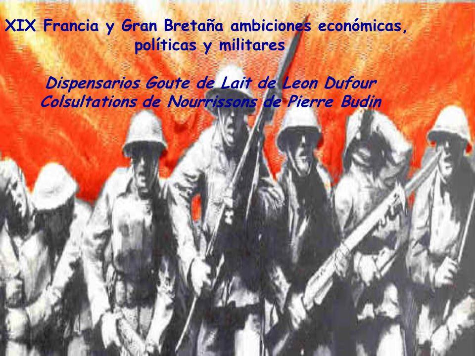 XIX Francia y Gran Bretaña ambiciones económicas, políticas y militares Dispensarios Goute de Lait de Leon Dufour Colsultations de Nourrissons de Pier