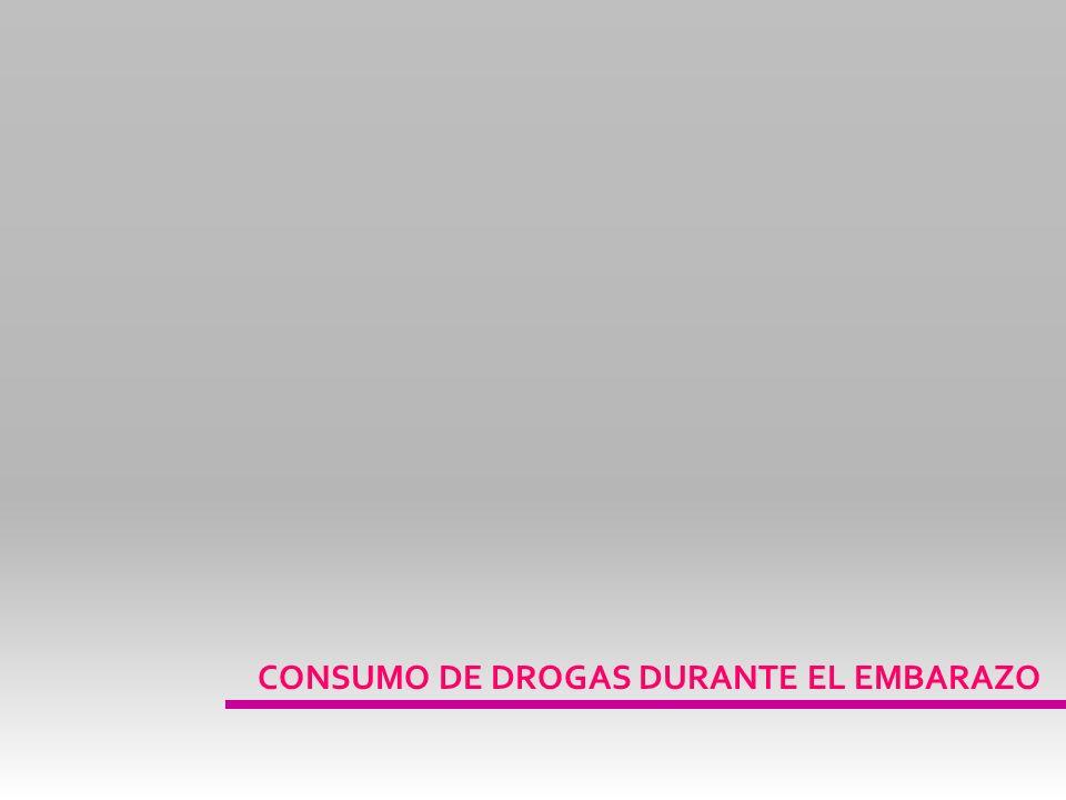 CONSUMO DE DROGAS DURANTE EL EMBARAZO