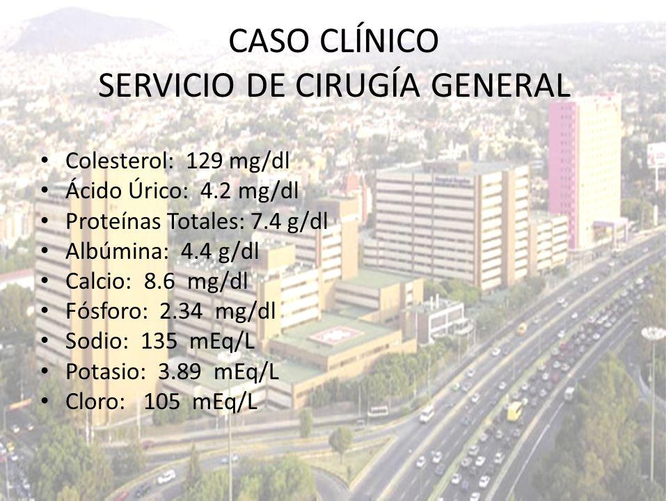 Colesterol: 129 mg/dl Ácido Úrico: 4.2 mg/dl Proteínas Totales: 7.4 g/dl Albúmina: 4.4 g/dl Calcio: 8.6 mg/dl Fósforo: 2.34 mg/dl Sodio: 135 mEq/L Pot