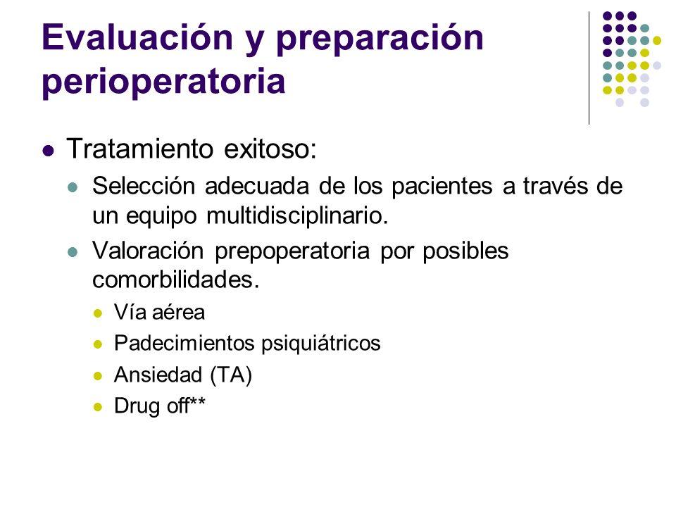 Evaluación y preparación perioperatoria Tratamiento exitoso: Selección adecuada de los pacientes a través de un equipo multidisciplinario. Valoración