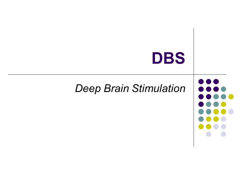 Historia y Mecanismo Parkinson Distonía Temblores TOC Epilepsia Alzheimer EM STN, GPi, Vim DBS; 3 componentes: Electrodo intracraneal Cable de extensión Implante generador de pulsos