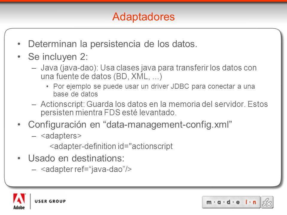Adaptadores Determinan la persistencia de los datos.