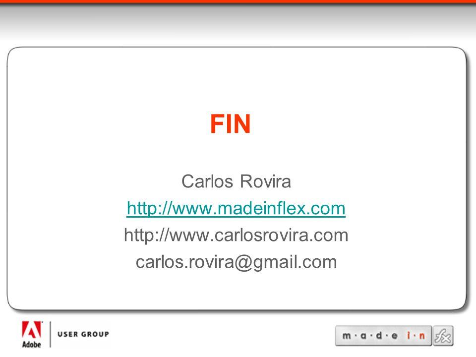 FIN Carlos Rovira http://www.madeinflex.com http://www.carlosrovira.com carlos.rovira@gmail.com