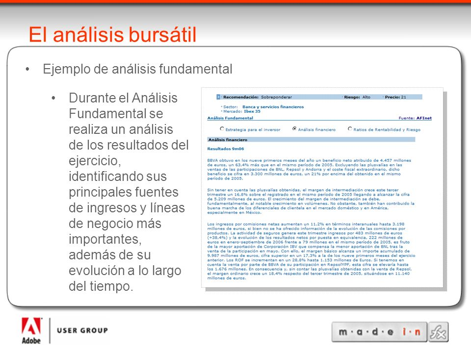 Durante el Análisis Fundamental se realiza un análisis de los resultados del ejercicio, identificando sus principales fuentes de ingresos y líneas de