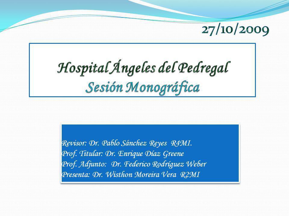 Revisor: Dr. Pablo Sánchez Reyes R4MI. Prof. Titular: Dr. Enrique Díaz Greene Prof. Adjunto: Dr. Federico Rodríguez Weber Presenta: Dr. Wisthon Moreir