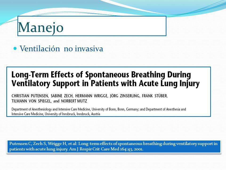 Manejo Ventilación no invasiva Putensen C, Zech S, Wrigge H, et al: Long-term effects of spontaneous breathing during ventilatory support in patients