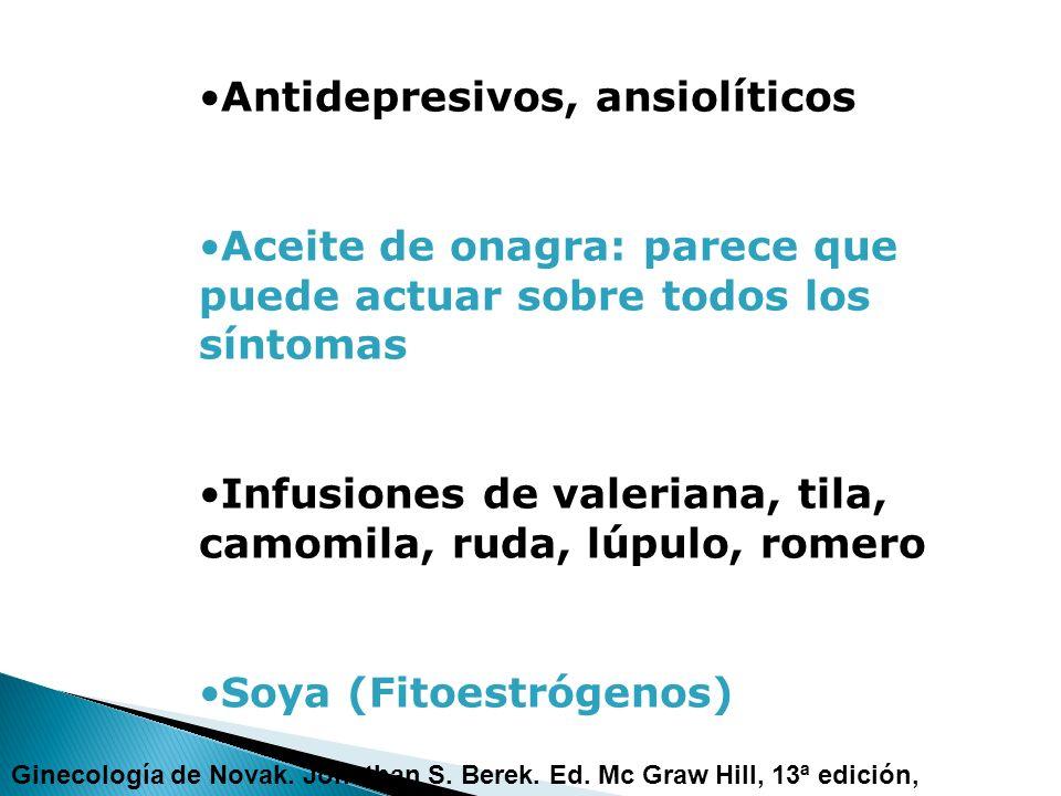 Antidepresivos, ansiolíticos Aceite de onagra: parece que puede actuar sobre todos los síntomas Infusiones de valeriana, tila, camomila, ruda, lúpulo,