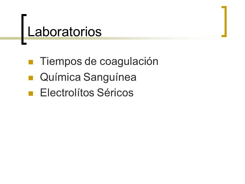 Laboratorios Tiempos de coagulación Química Sanguínea Electrolítos Séricos