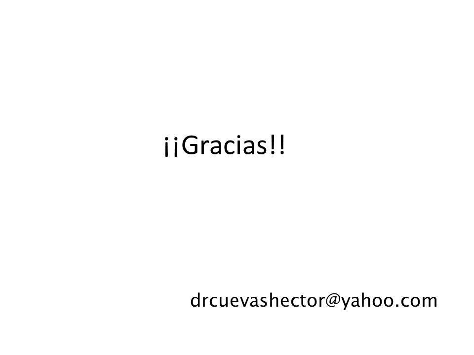 ¡¡Gracias!! drcuevashector@yahoo.com