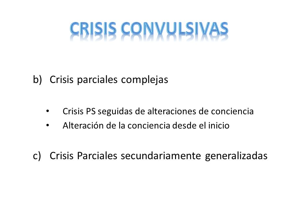 2.- Crisis generalizadas Crisis de ausencia – Típicas – Atípicas Crisis mioclónicas Crisis tónicas Crisis clónicas Crisis tónico-clónicas Crisis atóncas
