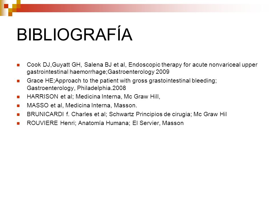 BIBLIOGRAFÍA Cook DJ,Guyatt GH, Salena BJ et al, Endoscopic therapy for acute nonvariceal upper gastrointestinal haemorrhage;Gastroenterology 2009 Gra