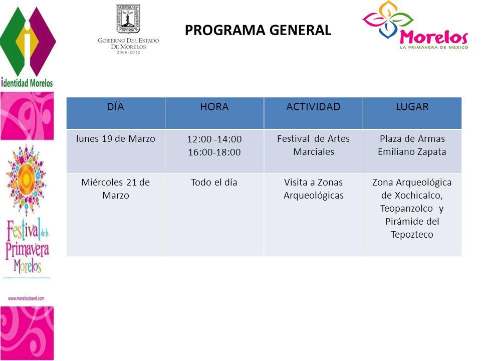 DÍAHORAACTIVIDADLUGAR lunes 19 de Marzo 12:00 -14:00 16:00-18:00 Festival de Artes Marciales Plaza de Armas Emiliano Zapata Miércoles 21 de Marzo Todo