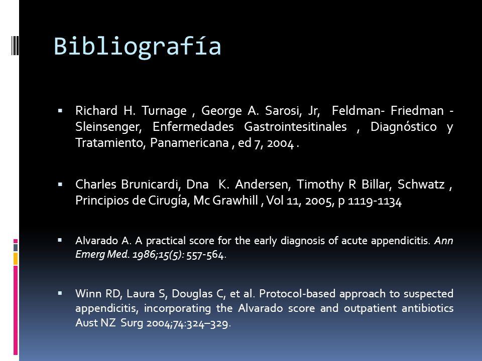 Bibliografía Richard H. Turnage, George A. Sarosi, Jr, Feldman- Friedman - Sleinsenger, Enfermedades Gastrointesitinales, Diagnóstico y Tratamiento, P