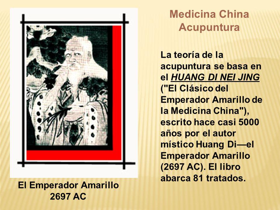 La teoría de la acupuntura se basa en el HUANG DI NEI JING (