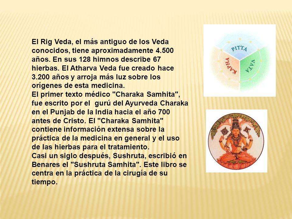 El Rig Veda, el más antiguo de los Veda conocidos, tiene aproximadamente 4.500 años. En sus 128 himnos describe 67 hierbas. El Atharva Veda fue creado
