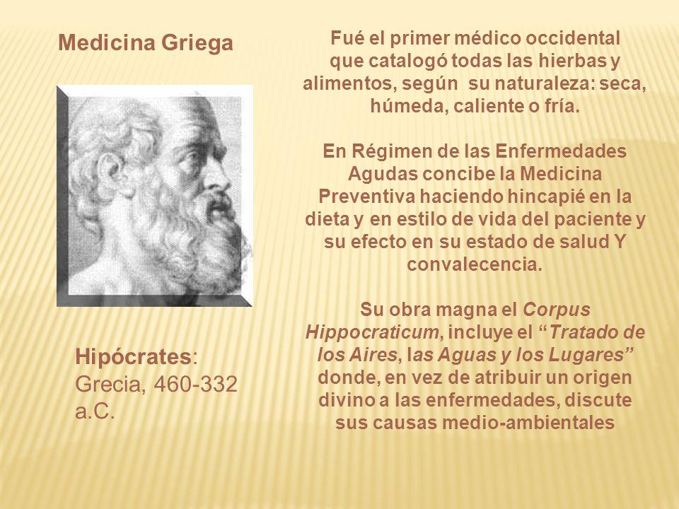 Fué el primer médico occidental que catalogó todas las hierbas y alimentos, según su naturaleza: seca, húmeda, caliente o fría. En Régimen de las Enfe